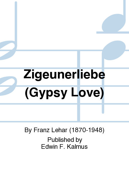 Zigeunerliebe (Gypsy Love)
