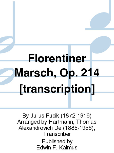 Florentiner Marsch, Op. 214 [transcription]