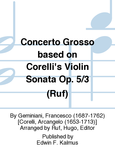 Concerto Grosso based on Corelli's Violin Sonata Op. 5/3 (Ruf)