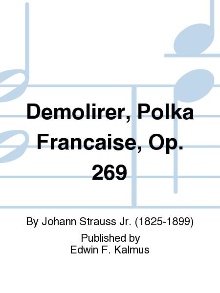 Demolirer, Polka Francaise, Op. 269