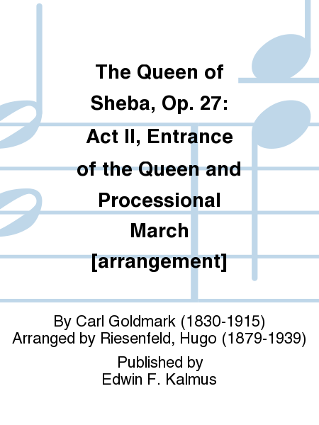 The Queen of Sheba, Op. 27: Act II, Entrance of the Queen and Processional March [arrangement]