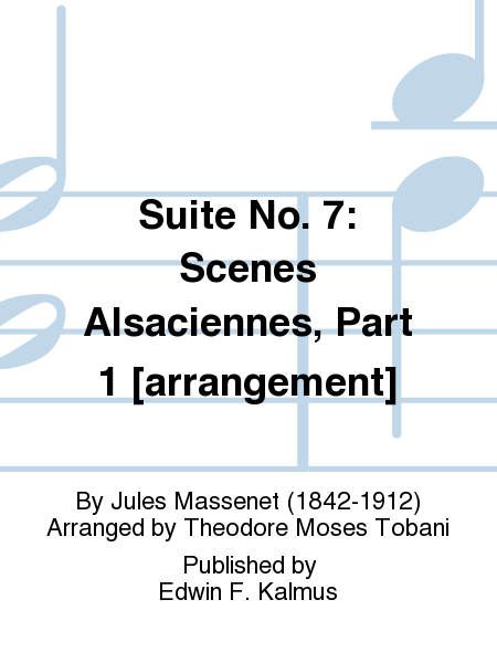 Suite No. 7: Scenes Alsaciennes, Part 1 [arrangement]