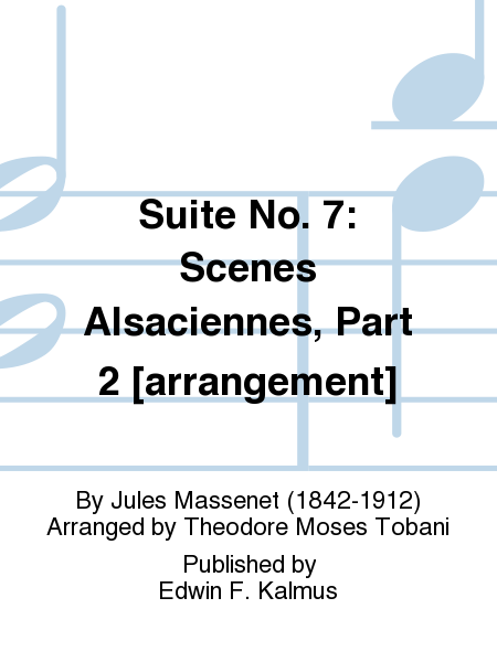 Suite No. 7: Scenes Alsaciennes, Part 2 [arrangement]