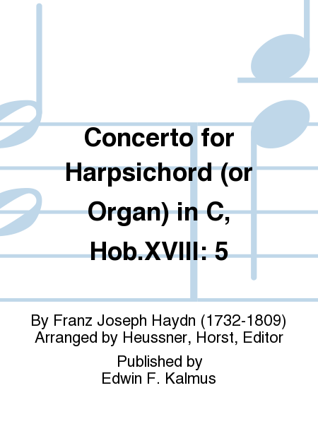 Concerto for Harpsichord (or Organ) in C, Hob.XVIII: 5