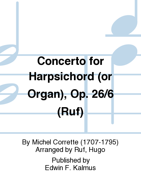 Concerto for Harpsichord (or Organ), Op. 26/6 (Ruf)