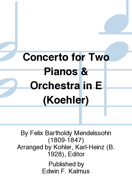 Concerto for Two Pianos & Orchestra in E (Koehler)