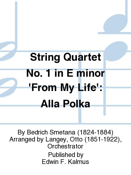 String Quartet No. 1 in E minor 'From My Life': Alla Polka