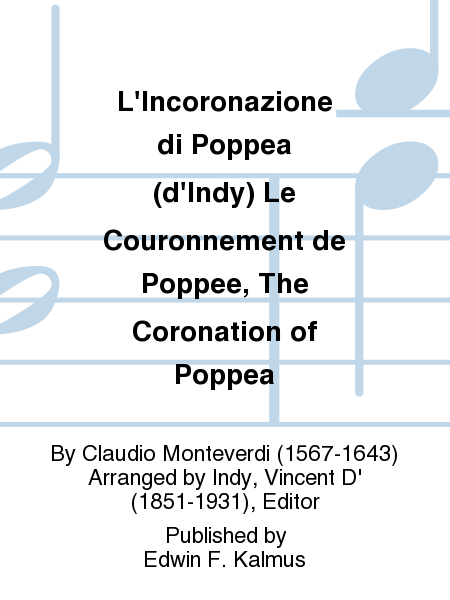 L'Incoronazione di Poppea (d'Indy) Le Couronnement de Poppee, The Coronation of Poppea