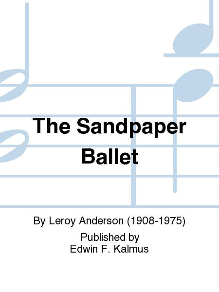The Sandpaper Ballet