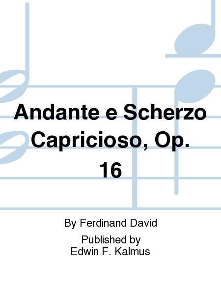 Andante e Scherzo Capricioso, Op. 16