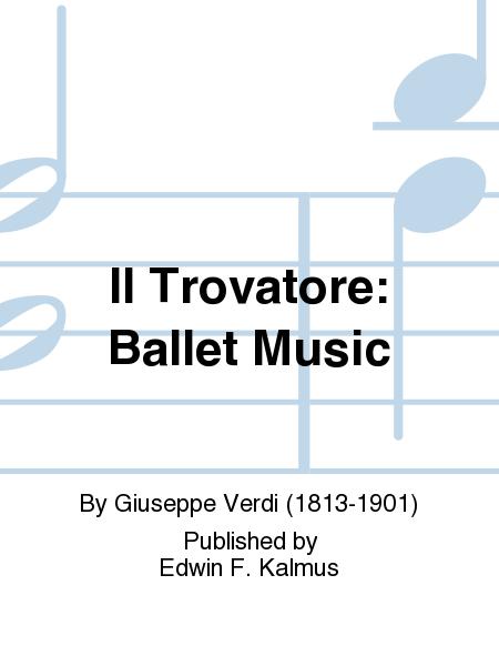 Il Trovatore: Ballet Music