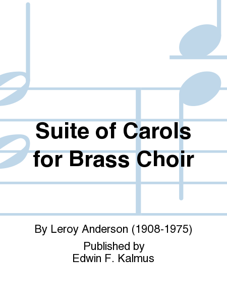 Suite of Carols for Brass Choir