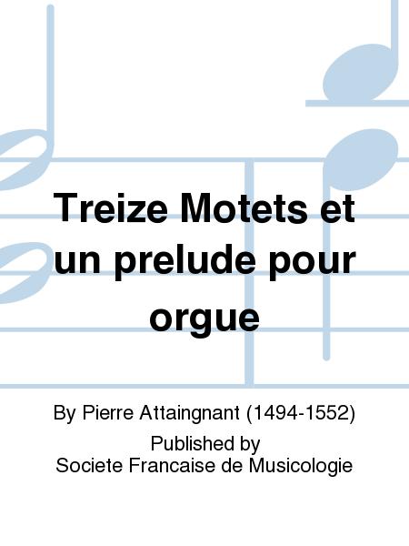 Treize Motets et un prelude pour orgue