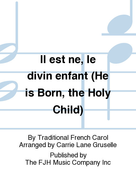 Il est ne, le divin enfant (He is Born, the Holy Child)