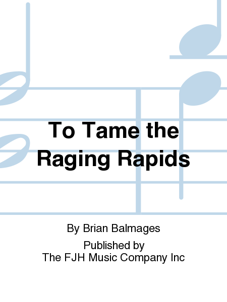 To Tame the Raging Rapids