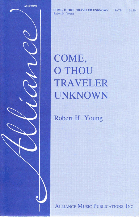 Come, O Thou Traveler Unknown