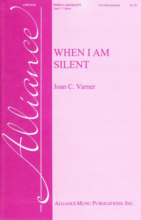 When I Am Silent