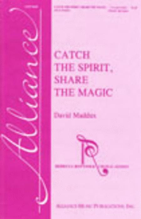 Catch the Spirit, Share the Magic