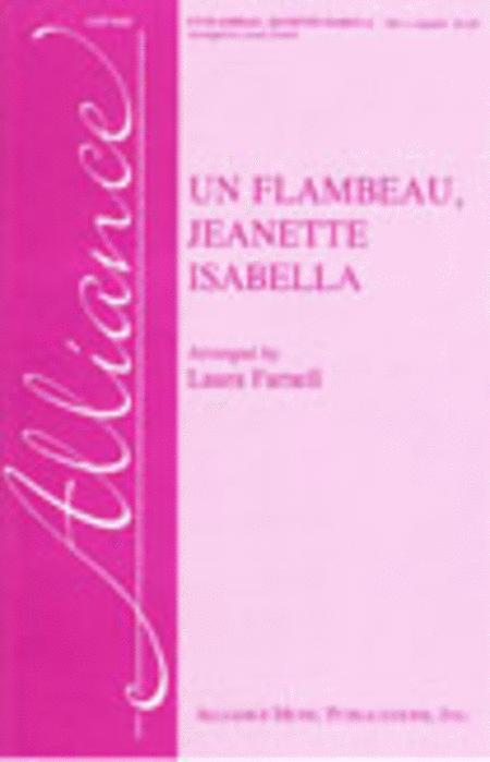 Un Flambeau, Jeanette, Isabella!