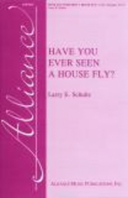 Have You Ever Seen a House Fly?