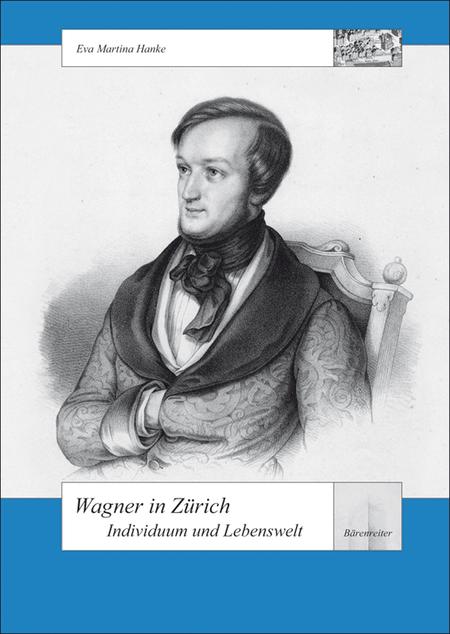 Wagner in Zurich - Individuum und Lebenswelt