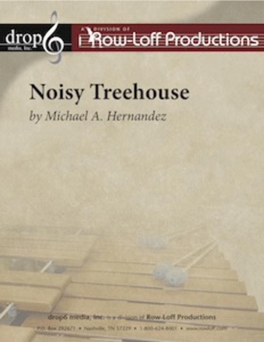 Noisy Treehouse