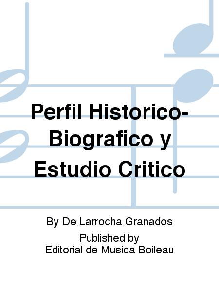 Perfil Historico-Biografico y Estudio Critico
