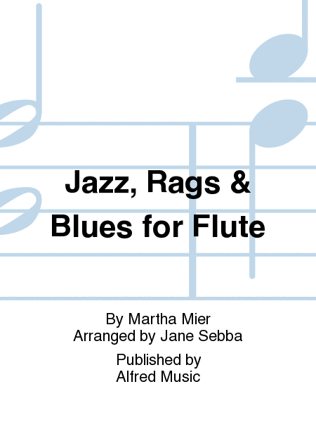 Jazz, Rags & Blues for Flute
