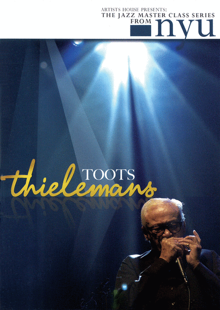 Toots Thielemans - The Jazz Master Class Series from NYU