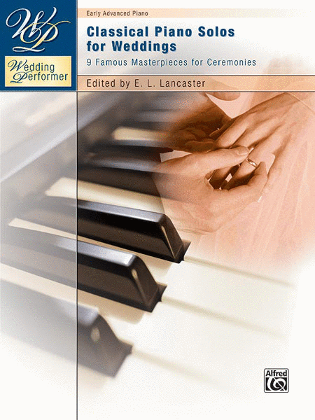 Wedding Performer -- Classical Piano Solos for Weddings