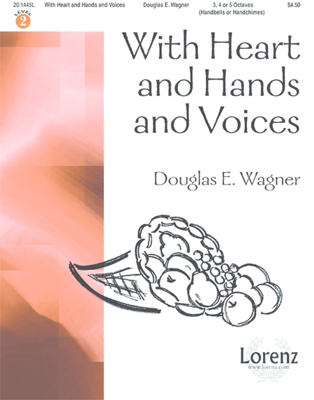 With Heart and Hands and Voices - 3-5 octaves