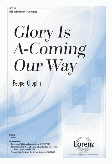 Glory Is A-Coming Our Way