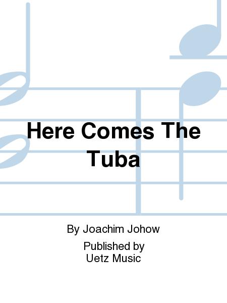 Here Comes The Tuba