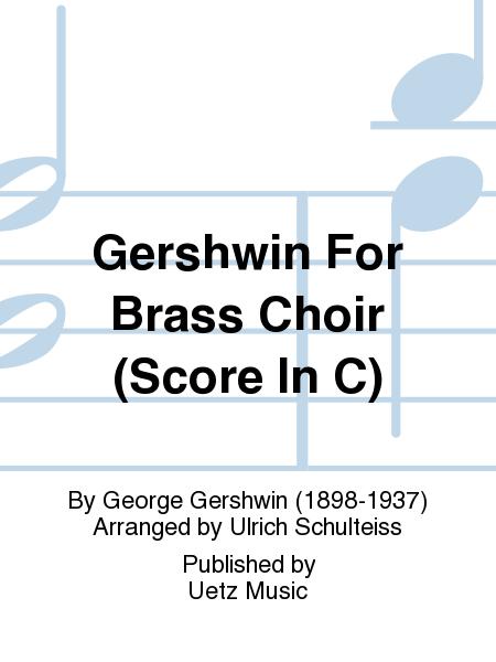 Gershwin For Brass Choir (Score In C)