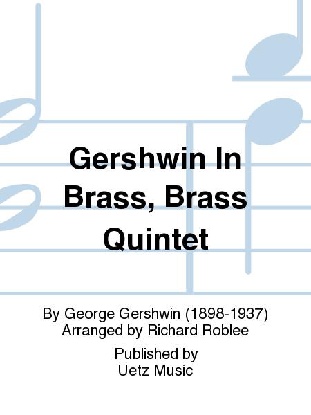 Gershwin In Brass, Brass Quintet