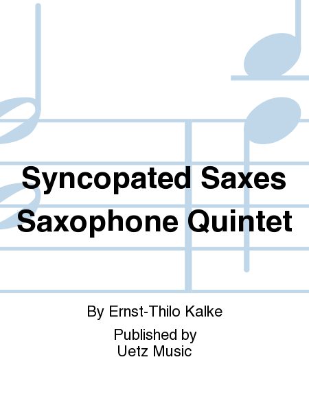 Syncopated Saxes Saxophone Quintet
