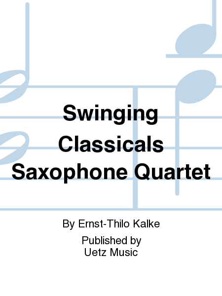 Swinging Classicals Saxophone Quartet