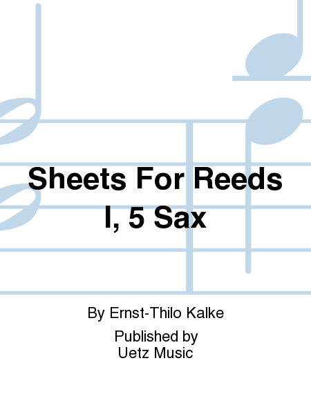 Sheets For Reeds I, 5 Sax