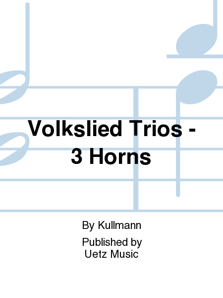 Volkslied Trios - 3 Horns
