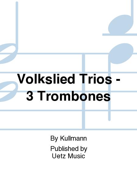 Volkslied Trios - 3 Trombones