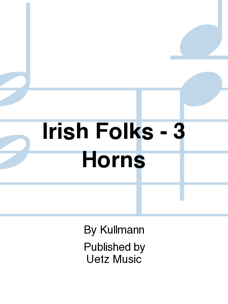 Irish Folks - 3 Horns