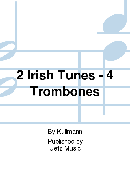 2 Irish Tunes - 4 Trombones