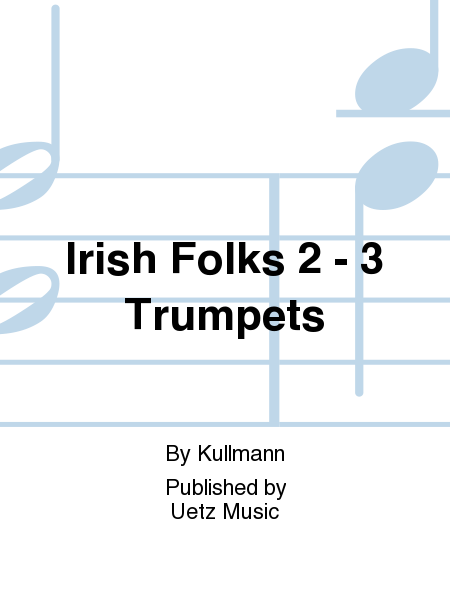Irish Folks 2 - 3 Trumpets