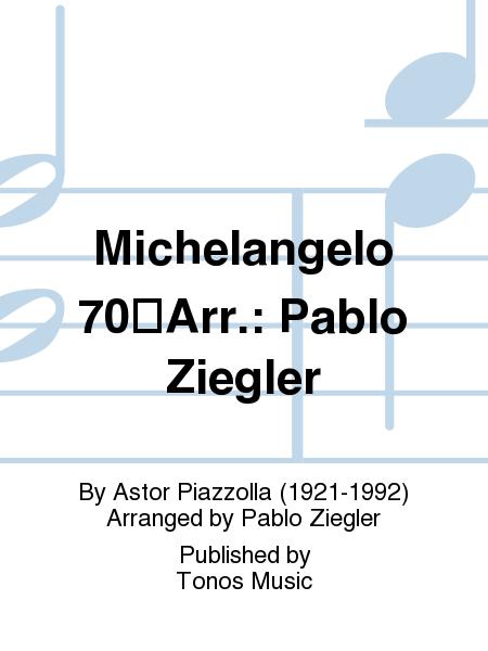 Michelangelo 70Arr.: Pablo Ziegler