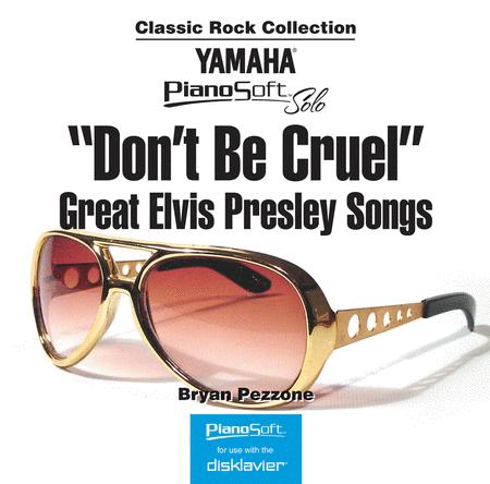 Don't Be Cruel - Great Elvis Presley Songs