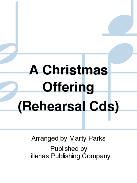 A Christmas Offering (Rehearsal Cds)