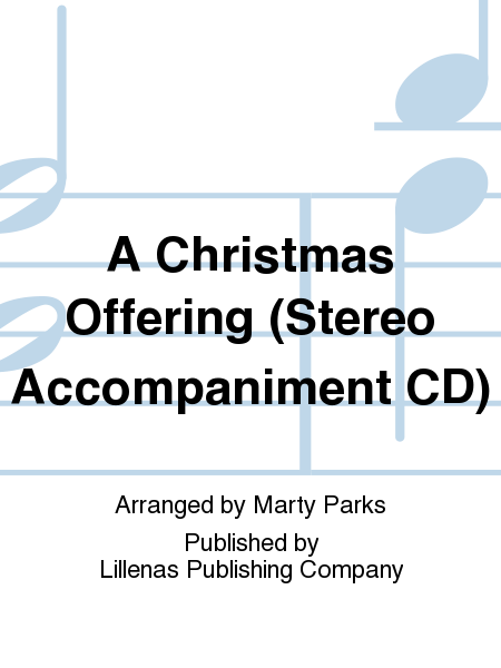 A Christmas Offering (Stereo Accompaniment CD)
