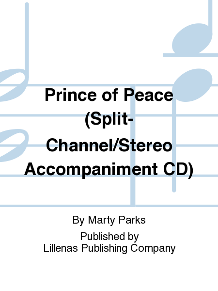 Prince of Peace (Split-Channel/Stereo Accompaniment CD)