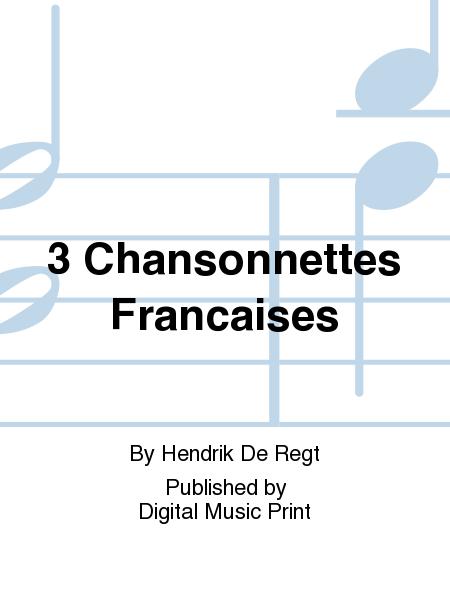 3 Chansonnettes Francaises