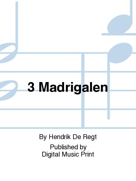 3 Madrigalen